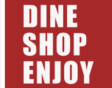 Dine Shop Enjoy